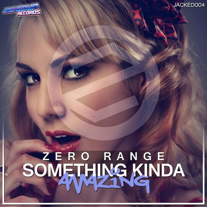 ZERO RANGE - Something Kinda Amazing