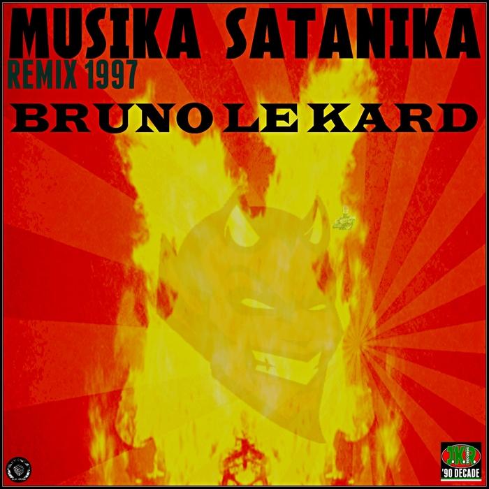 BRUNO LE KARD - Musika Satanika (1997 Remix)