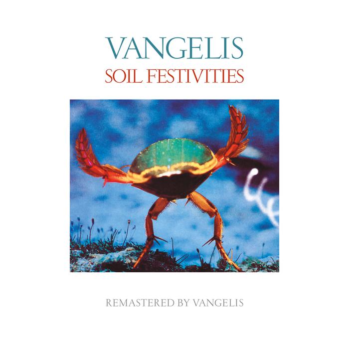 VANGELIS - Soil Festivities (Remastered)