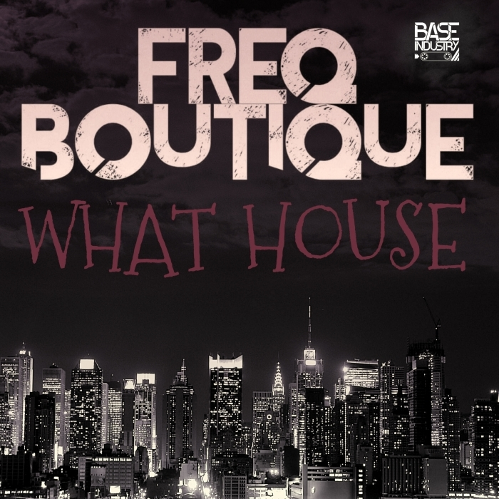 FREQ BOUTIQUE - What House