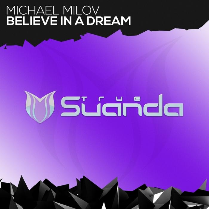 MICHAEL MILOV - Believe In A Dream