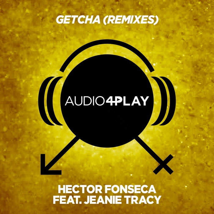 JEANIE TRACY/HECTOR FONSECA - Getcha (Remixes)