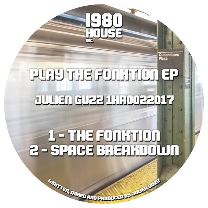JULIEN GUZZ - Play The Fonktion EP