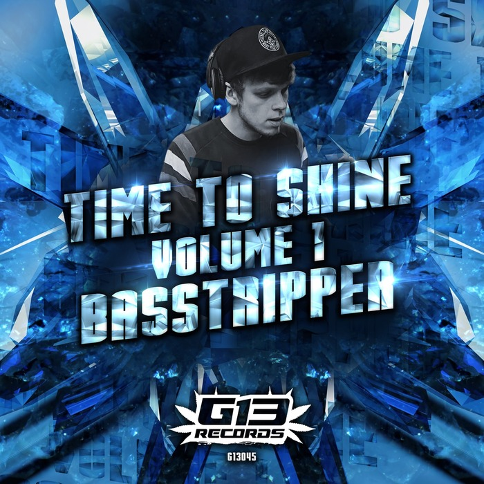 BASSTRIPPER - Time To Shine EP - Volume 1