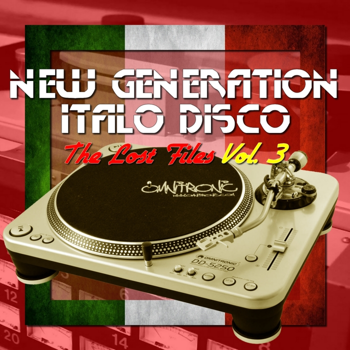 VARIOUS - New Generation Italo Disco - The Lost Files Vol 3