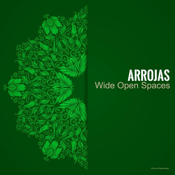 ARROJAS - Wide Open Spaces