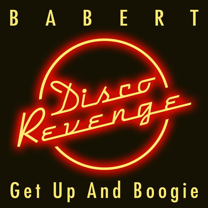 BABERT - Get Up & Boogie