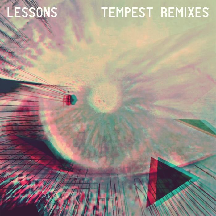LESSONS - Tempest Remixes