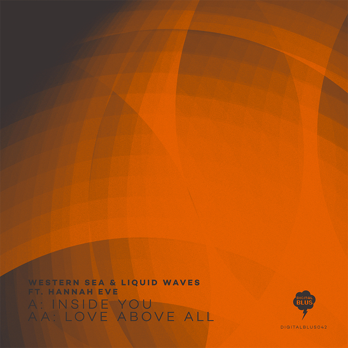 WESTERN SEA & LIQUID WAVES - Inside You/Love Above All