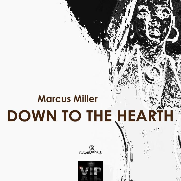 MARCUS MILLER - Down To The Hearth