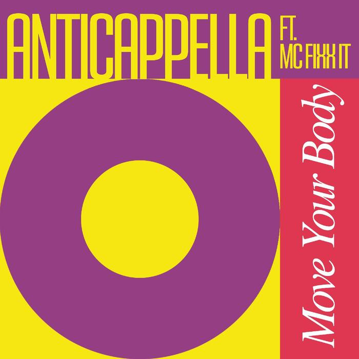 ANTICAPPELLA feat MC FIXX IT - Move Your Body