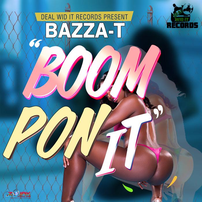 BAZZA-T - Boom Pon It