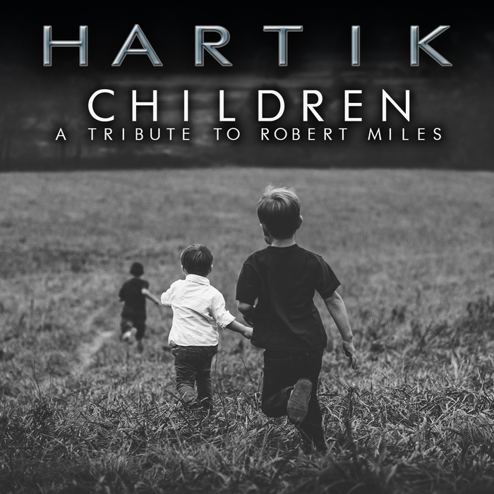 HARTIK - Children (A Tribute To Robert Miles)