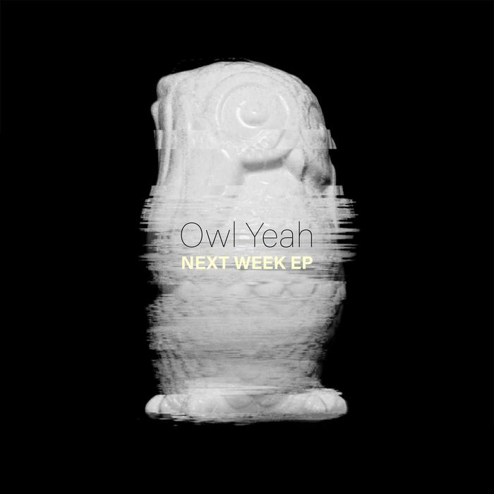 OWL YEAH - Next Week EP