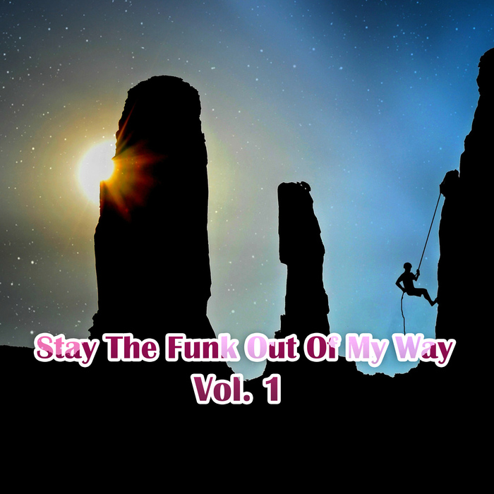 VARIOUS - Stay The Funk Out Of My Way