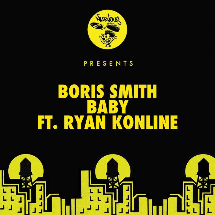 BORIS SMITH feat RYAN KONLINE - Baby (feat. Ryan Konline)