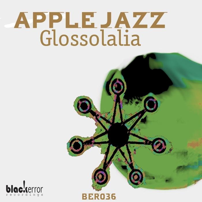 APPLE JAZZ - Glossolalia