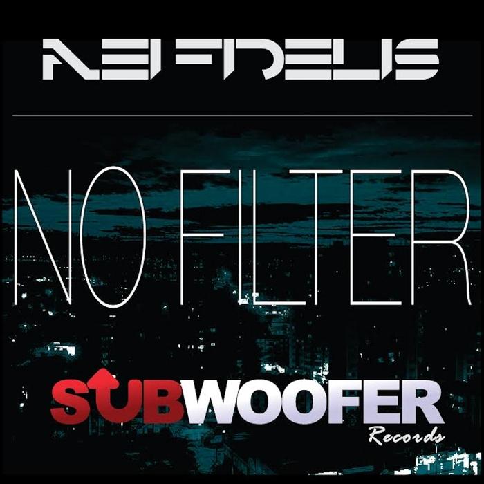 NEI FIDELIS - No Filter