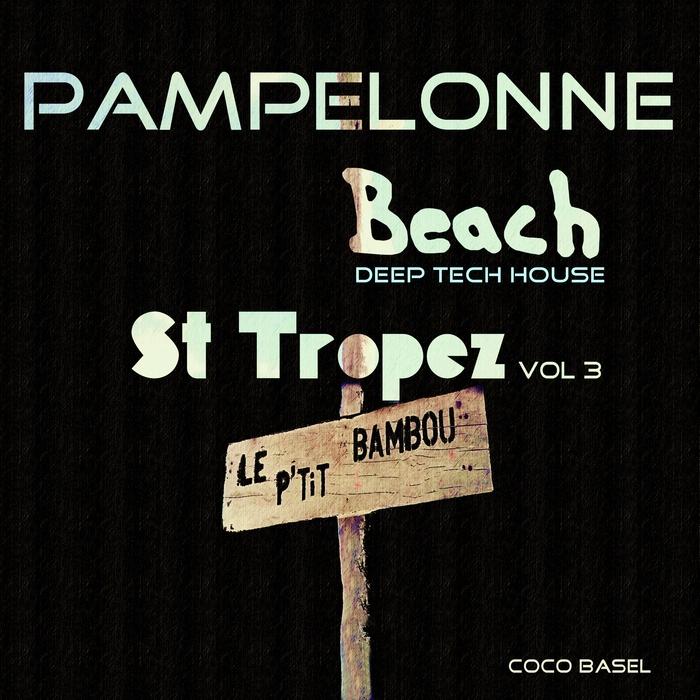 VARIOUS - Pampelonne Beach: St Tropez Deep Tech House Songs Vol 3