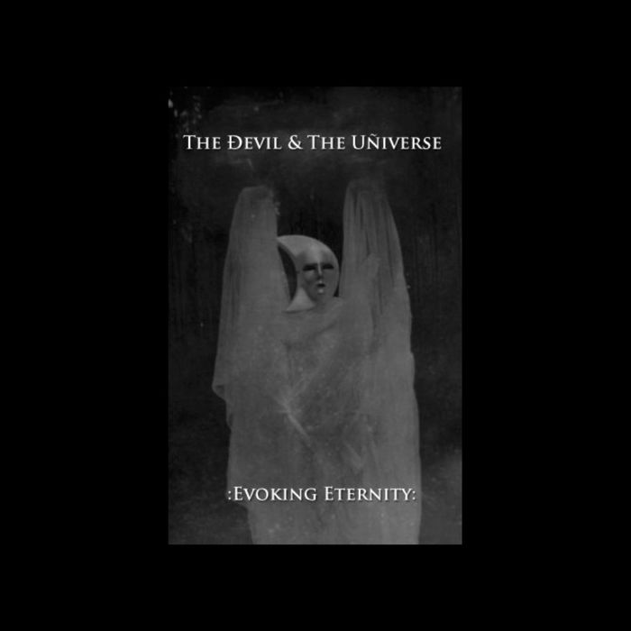 THE DEVIL & THE UNIVERSE - Evoking Eternity