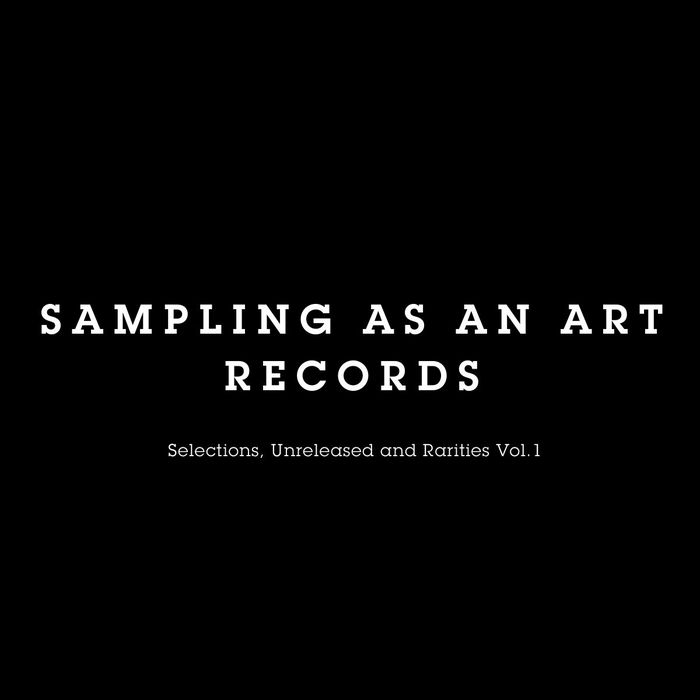 S3A/VARIOUS - Selections, Unreleased & Rarities Vol 1 (unmixed tracks)