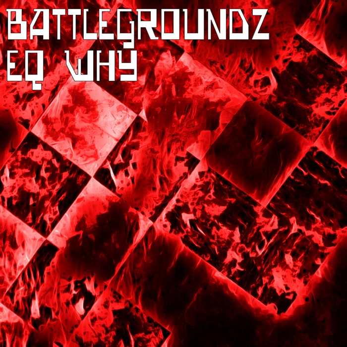 EQ WHY - BattleGroundz