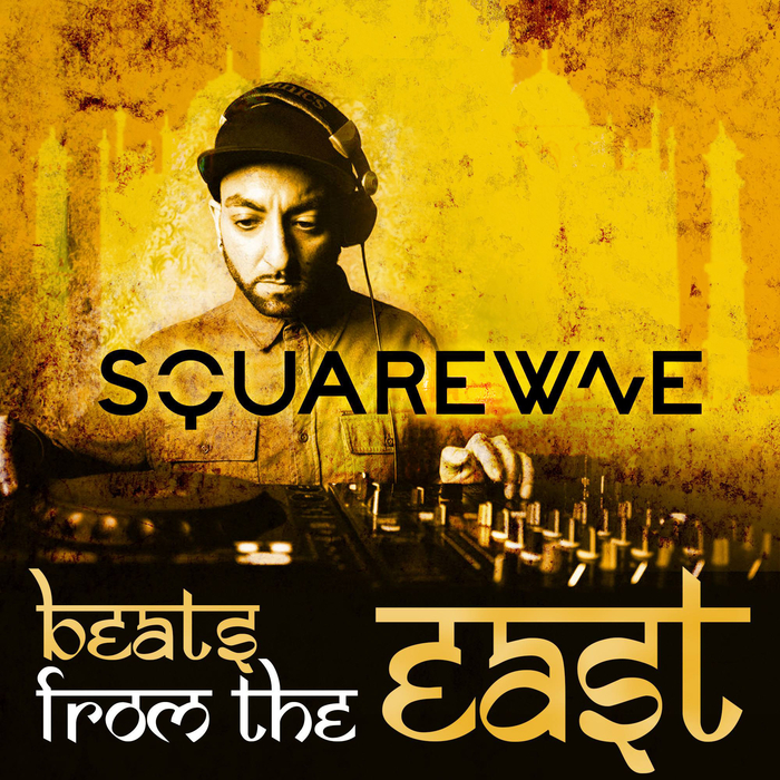 DJ SQUAREWAVE - Beats From The East