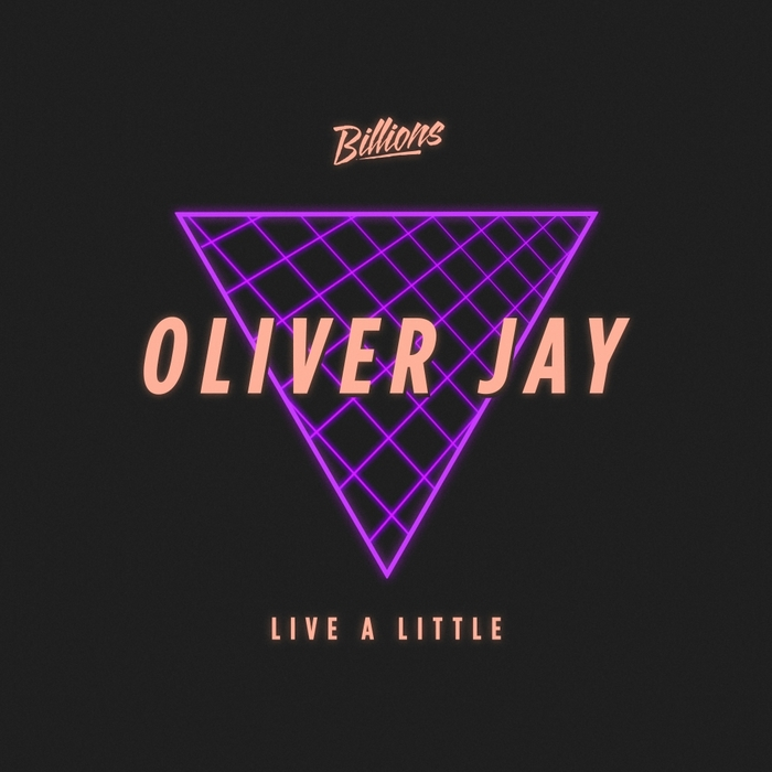 OLIVER JAY - Live A Little