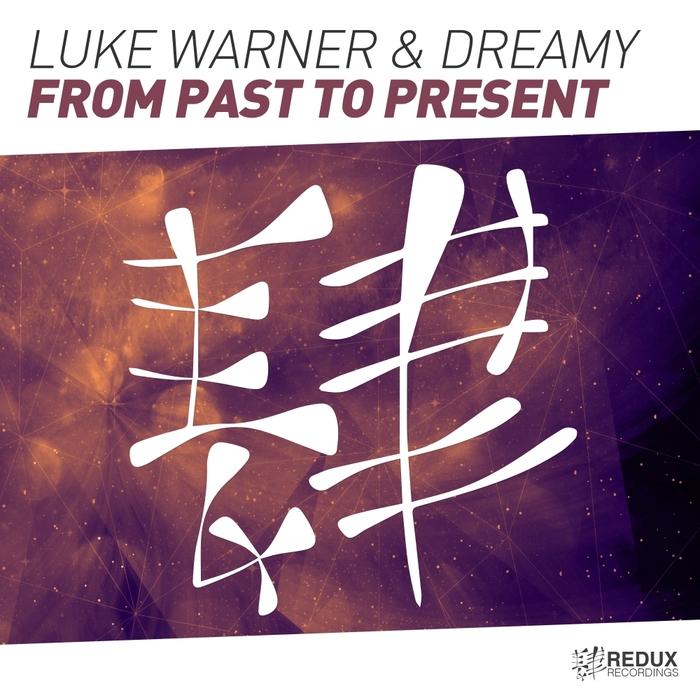 LUKE WARNER & DREAMY - From Past To Present