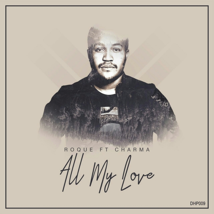 ROQUE feat CHARMA - All My Love