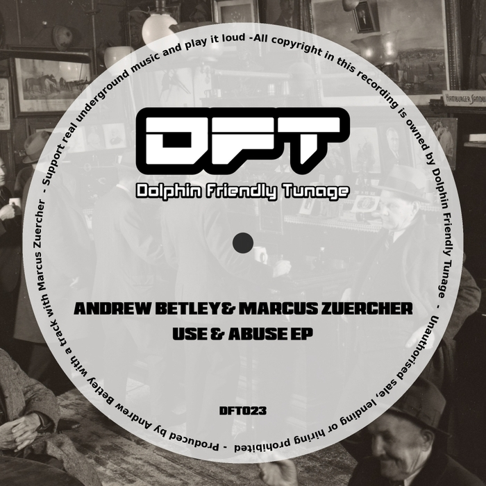 MARCUS ZUERCHER/ANDREW BETLEY - Use & Abuse EP