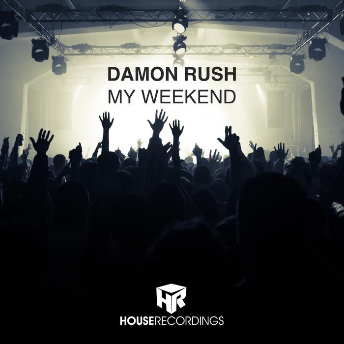 DAMON RUSH - My Weekend