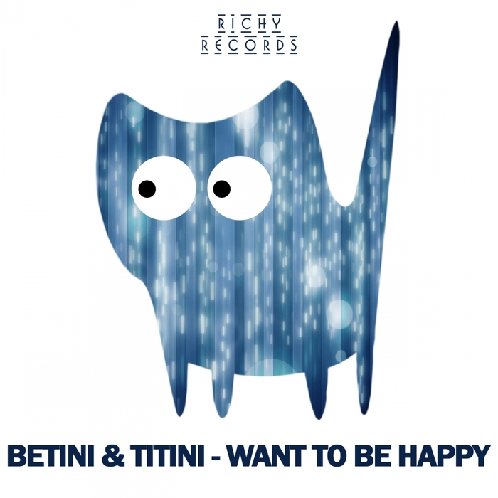 BETINI & TITINI - Want To Be Happy