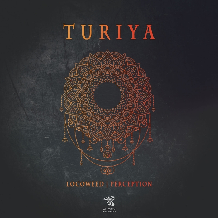LOCOWEED & PERCEPTION - Turiya