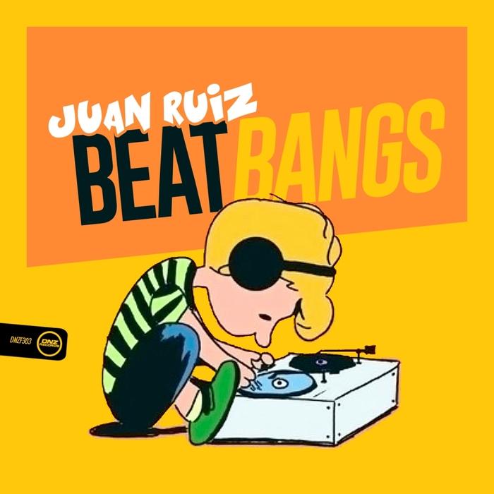 JUAN RUIZ - Beat Bangs