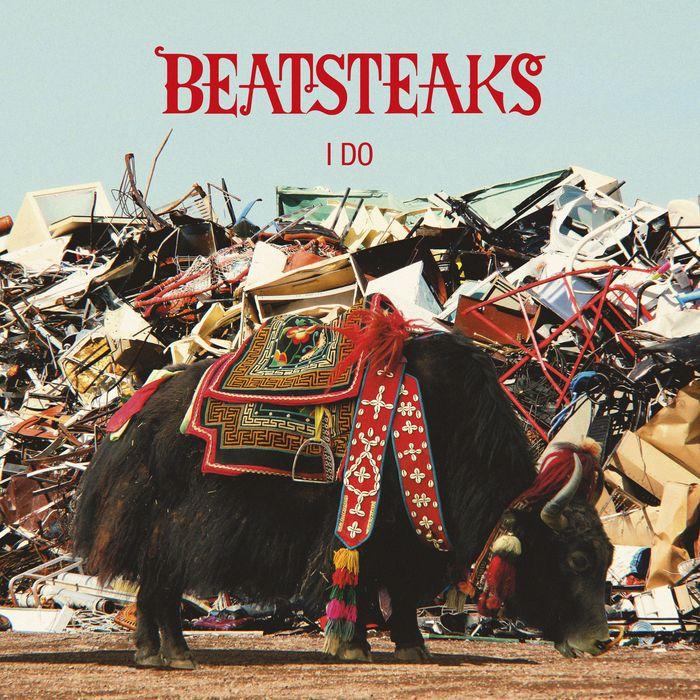 BEATSTEAKS - I Do
