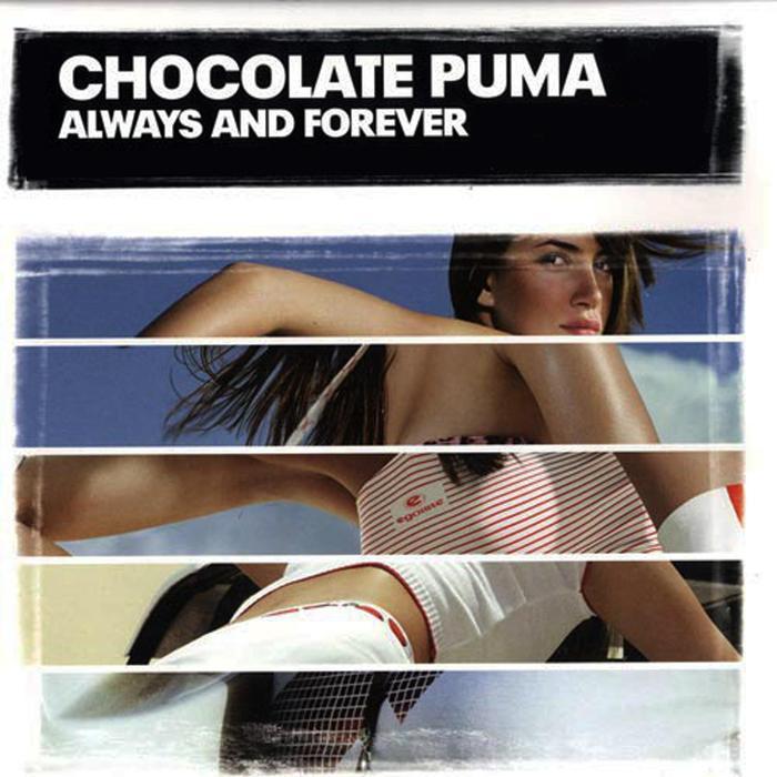 CHOCOLATE PUMA - Always & Forever