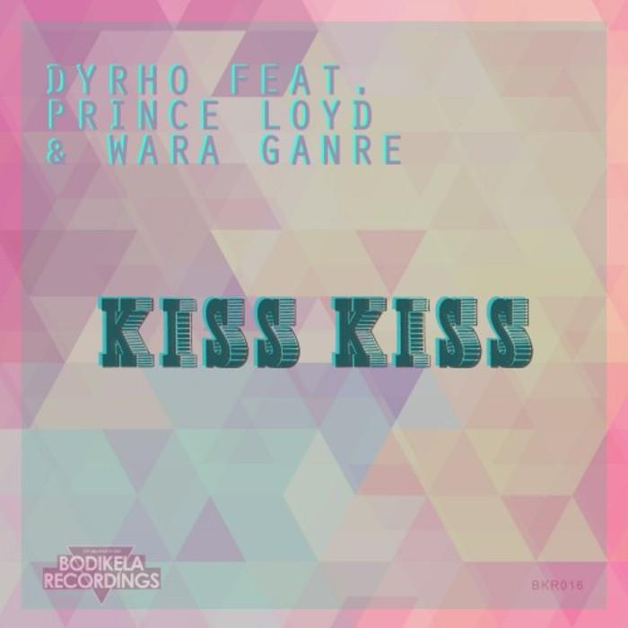 DYRHO feat DJ PRINCE LOYD & WARA GANRE - Kiss Kiss