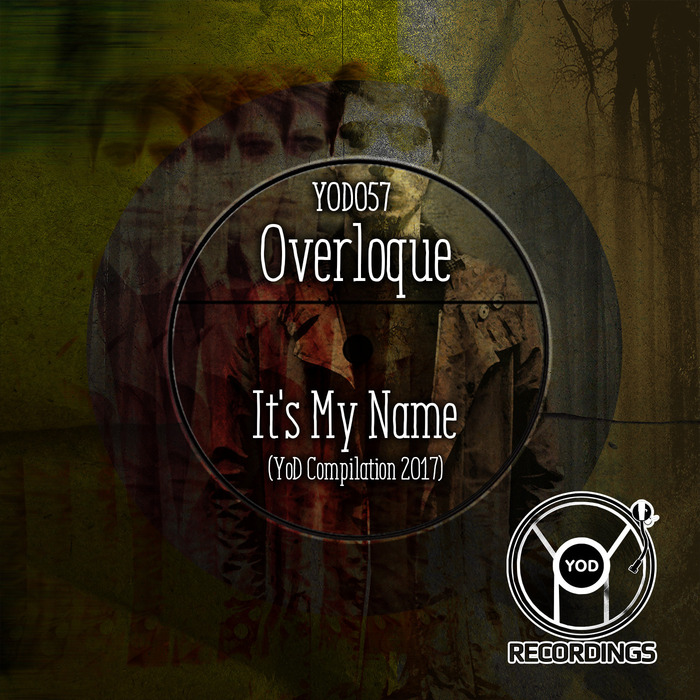 OVERLOQUE - It's My Name (YoD Compilation 2017)
