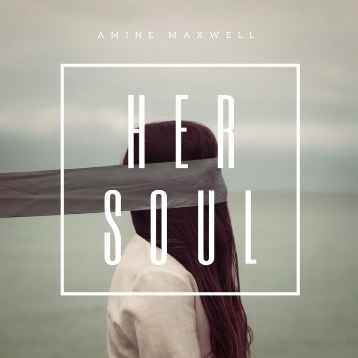 AMINE MAXWELL - Her Soul