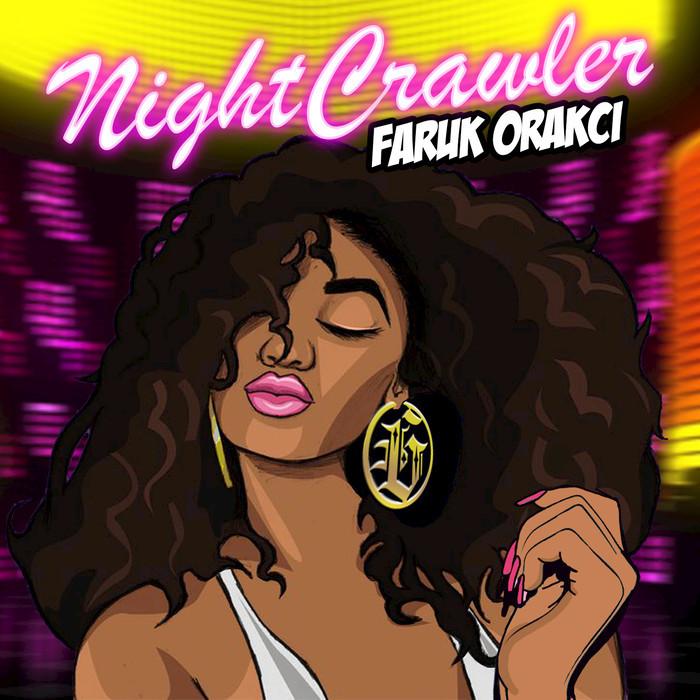 FARUK ORAKCI - NightCrawler