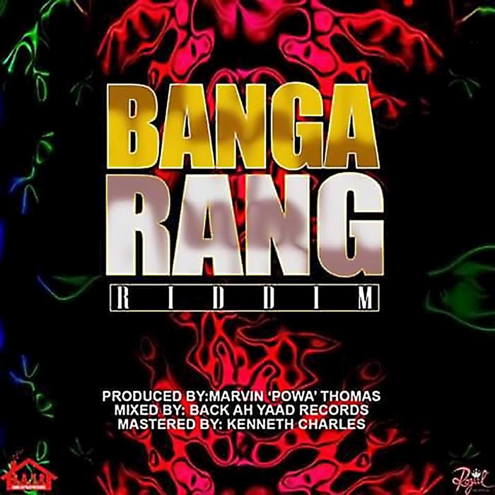 MANDELLA LINKZ/BOOGIE B/ANTHONY KD/MAD RAS/BACK AH YARD RECORDS - Bangarang Riddim (Explicit)