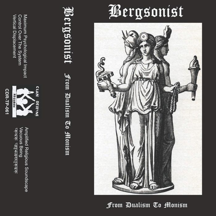 BERGSONIST - From Dualism To Monoism