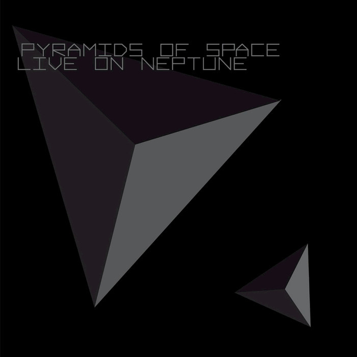PYRAMIDS OF SPACE - Live On Neptune