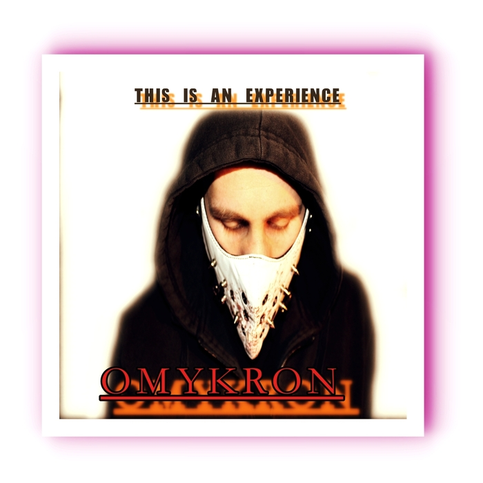 OMYKRON - This Is An Experience