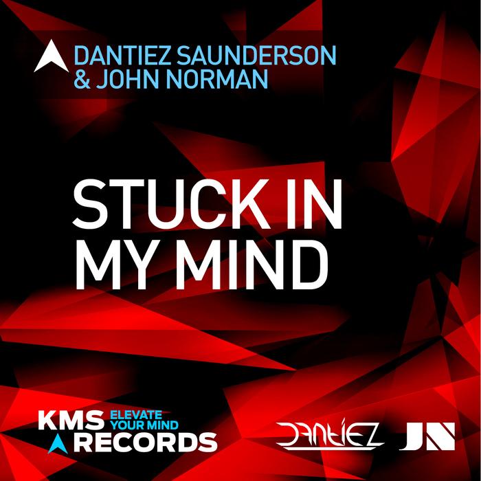 DANTIEZ SAUNDERSON & JOHN NORMAN - Stuck In My Mind