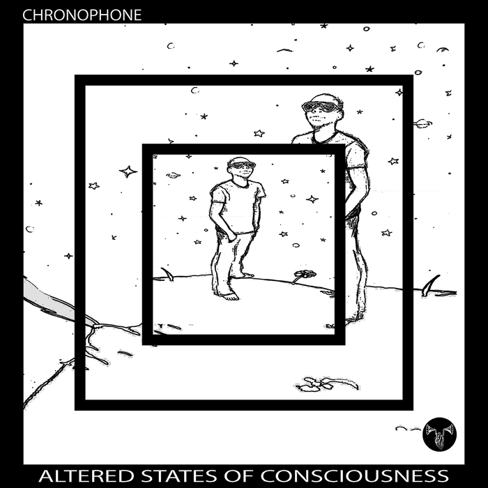 CHRONOPHONE - Altered States Of Consciousness