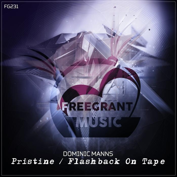 DOMINIC MANNS - Pristine/Flashback On Tape
