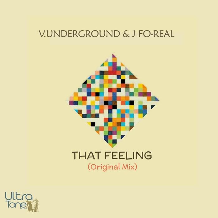 V UNDERGROUND & J FO-REAL - That Feeling