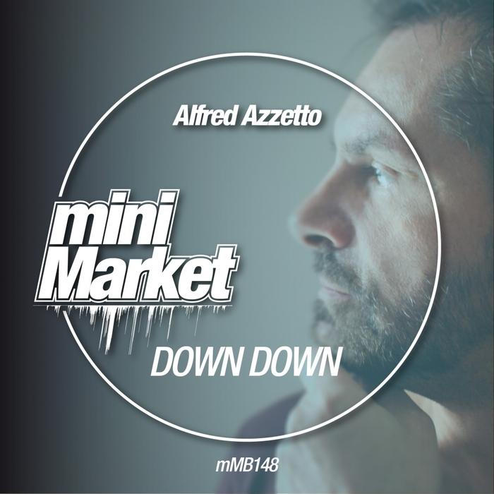ALFRED AZZETTO - Down Down